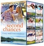 Second Chances - 6 book small town contemporary romance boxed set ebook by Zoe York