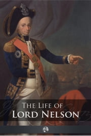 The Life of Lord Nelson ebook by Robert Southey