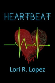 Heartbeat ebook by Lori R. Lopez
