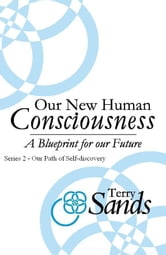 Our New Human Consciousness: Series 2 ebook by Terry Sands