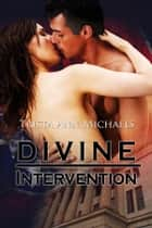 Divine Intervention ebook by Trista Ann Michaels