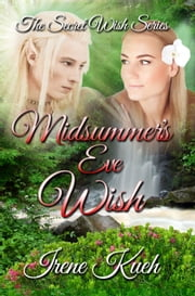 Midsummer's Eve Wish ebook by Irene Kueh