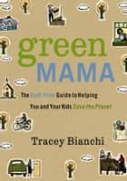 Green Mama ebook by Tracey Bianchi