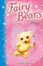 Fairy Bears 1: Dizzy Ebook di Julie Sykes