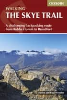 The Skye Trail - A challenging backpacking route from Rubha Hunish to Broadford ebook by Helen Webster, Paul Webster