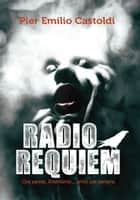 Radio requiem ebook by Pier Emilio Castoldi