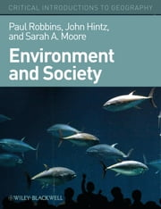 Environment and Society - A Critical Introduction ebook by Paul Robbins,John Hintz,Sarah A. Moore