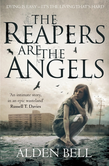 The Reapers are the Angels: Reapers 1 ebook by Alden Bell