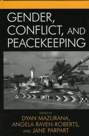Gender, Conflict, and Peacekeeping ebook by