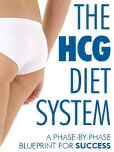 The HGC Diet System - A Phase-By-Phase Blueprint for Success ebook by Sykes, Jordan
