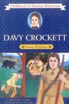 Davy Crockett ebook by Aileen Wells Parks
