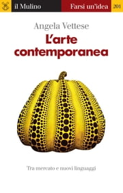 L'arte contemporanea ebook by Angela, Vettese