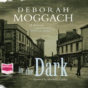 In the Dark audiobook by Deborah Moggach