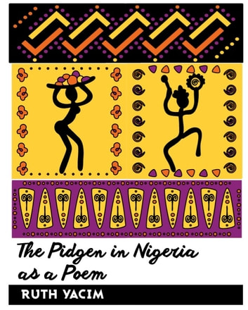 The Pidgin In Nigeria As A Poem ebook by Ruth Yacim