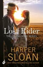 Lost Rider: Coming Home Book 1 ebook by Harper Sloan