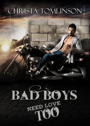 Bad Boys Need Love Too ebook by Christa Tomlinson