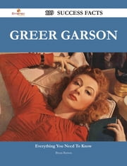 Greer Garson 139 Success Facts - Everything you need to know about Greer Garson ebook by Bryan Barron