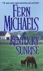 Kentucky Sunrise ebook by Fern Michaels