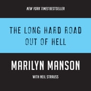 The Long Hard Road Out of Hell audiobook by Marilyn Manson, Neil Strauss