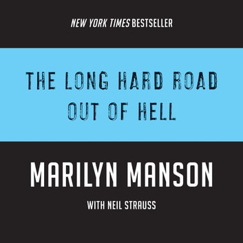 The Long Hard Road Out of Hell audiobook by Marilyn Manson,Neil Strauss