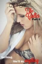 The Caller - Part 6 ebook by Jocy Gayheart