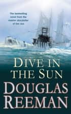 Dive in the Sun ebook by Douglas Reeman