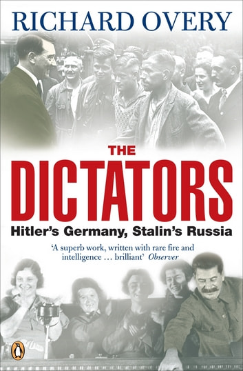The Dictators - Hitler's Germany and Stalin's Russia eBook by Richard Overy