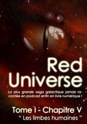 The Red Universe Tome 1 Chapitre 5 - Les limbes humaines ebook by Raoulito, Raoul Miclo