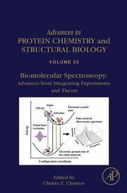 Biomolecular Spectroscopy: Advances from Integrating Experiments and Theory ebook by Christo Christov