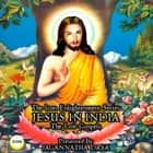 The Icon Enlightenment Series - Jesus In India The Lost Gospels audiobook by Anonymous