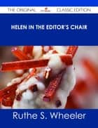 Helen in the Editor's Chair - The Original Classic Edition ebook by Ruthe S. Wheeler