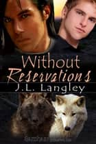 Without Reservations ebook by J.L. Langley