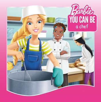 You Can Be a Chef (Barbie: You Can Be Series) ebook by Devra Newberger Speregen