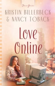 Love Online ebook by Nancy Toback,Kristin Billerbeck