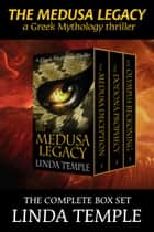The Medusa Legacy: the Complete Box Set - A Greek mythology thriller ebook by Linda Temple