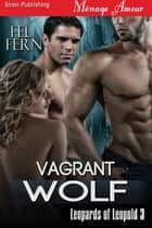 Vagrant Wolf ebook by Fel Fern