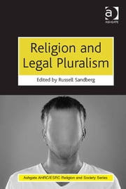 Religion and Legal Pluralism ebook by Dr Russell Sandberg,Dr Rebecca Catto,Professor Linda Woodhead