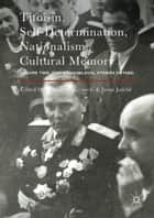 Titoism, Self-Determination, Nationalism, Cultural Memory ebook by Gorana Ognjenović,Jasna Jozelic
