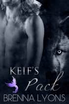 Keif's Pack ebook by Brenna Lyons