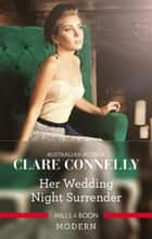 Her Wedding Night Surrender 電子書籍 by Clare Connelly