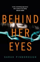 Behind Her Eyes: The new Sunday Times #1 best selling psychological thriller ebook by Sarah Pinborough
