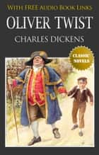 OLIVER TWIST Classic Novels: New Illustrated [Free Audio Links] ebook by CHARLES DICKENS