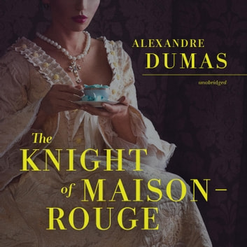 The Knight of Maison-Rouge audiobook by Alexandre Dumas