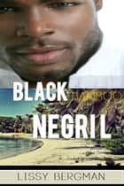 Black Bamboo in Negril: An Older Woman Meets a Young Jamaican Man on Her Romance Holiday ebook by LissyBergman