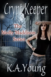 Crypt Keeper (The Molly Maddison Series, #1) ebook by Kate Young
