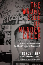 The Wrong Side of Murder Creek - A White Southerner in the Freedom Movement ebook by Bob Zellner,Constance Curry