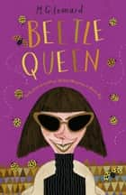 The Battle of the Beetles 2: Beetle Queen ebook by M.G.  Leonard