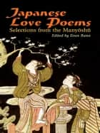 Japanese Love Poems - Selections from the Manyoshu ebook by Evan Bates