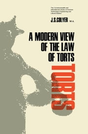 A Modern View of the Law of Torts: The Commonwealth and International Library: Pergamon Modern Legal Outlines Division ebook by Colyer, J. S.