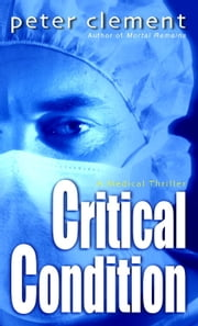 Critical Condition ebook by Peter Clement